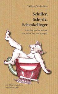 """Wolfgang Wiedenhöfer """"Schiller Schorle Schenkelfeger"""